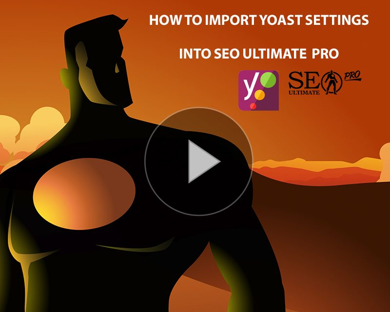 How to Import SEO Settings from Yoast to SEO Ultimate WordPress Plugin
